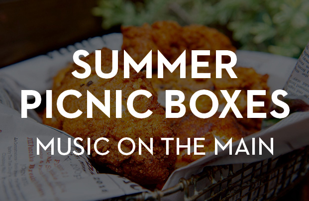 Music on the Main<br>Summer Picnic Boxes:<br>July 18th